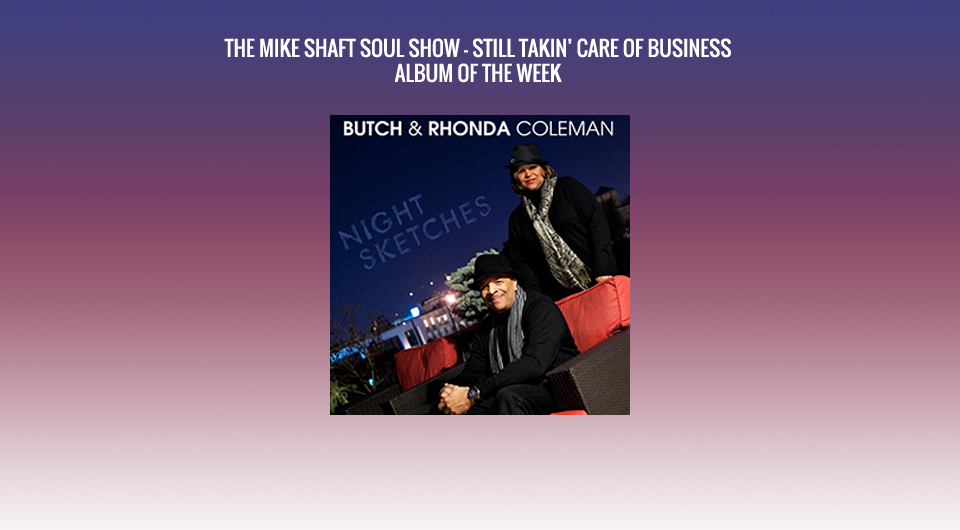 Mike SHAFT Soul Show – Still Takin' Care Of Business