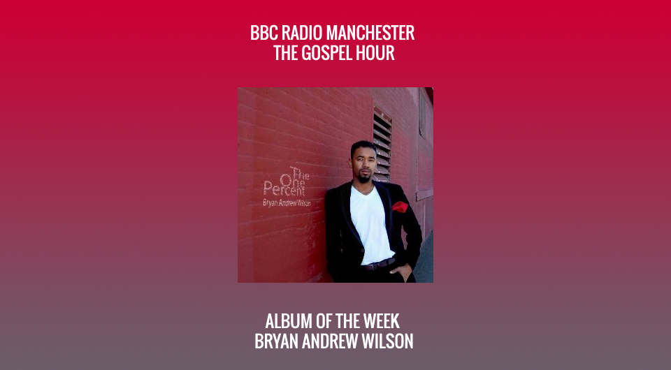 BBC Radio Manchester Gospel Hour Still Praising In 2014